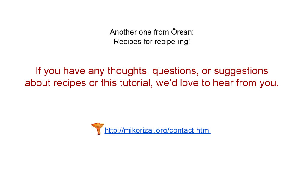 Another one from Örsan: Recipes for recipe-ing!...