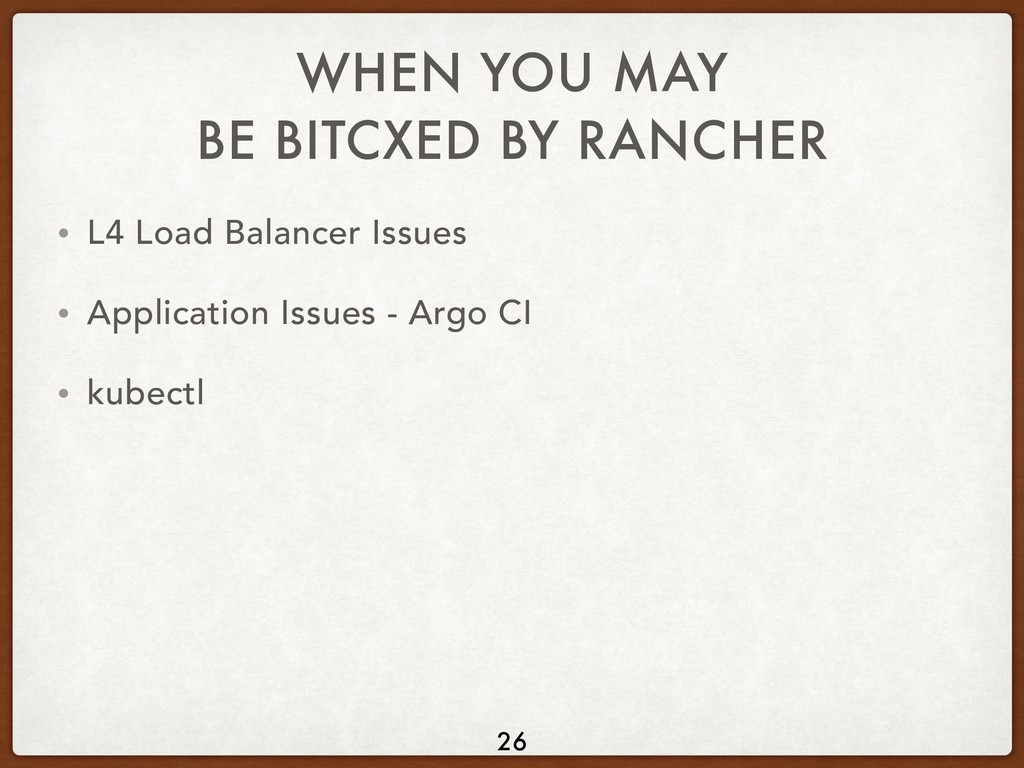 WHEN YOU MAY BE BITCXED BY RANCHER • L4 Load Ba...
