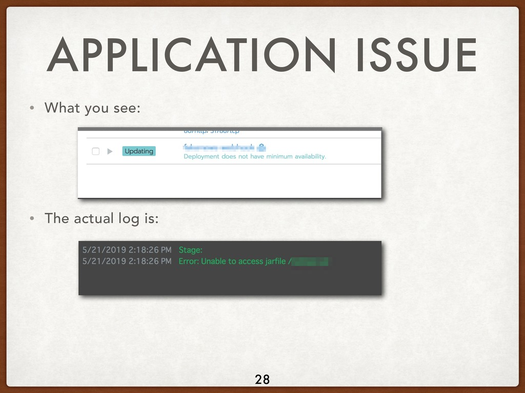 APPLICATION ISSUE • What you see: • The actual ...