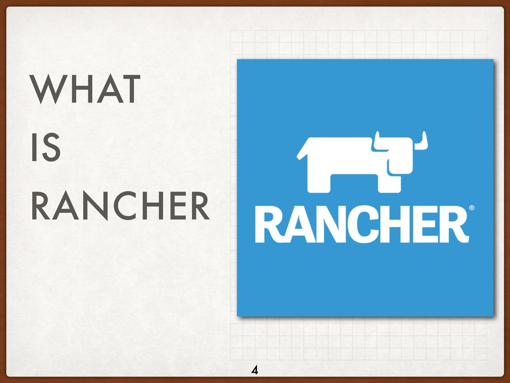 WHAT IS RANCHER 4