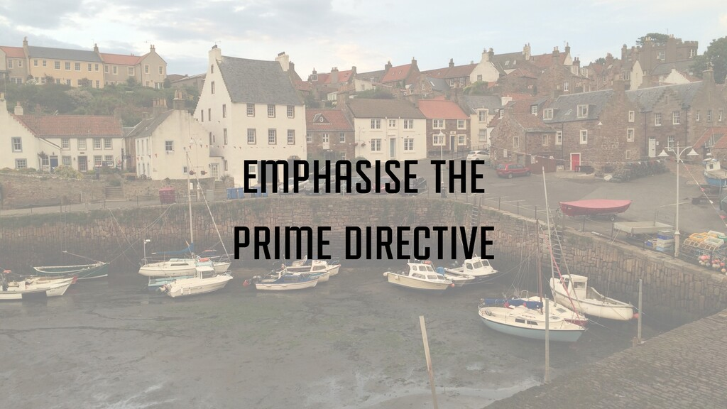 emphasise the prime directive