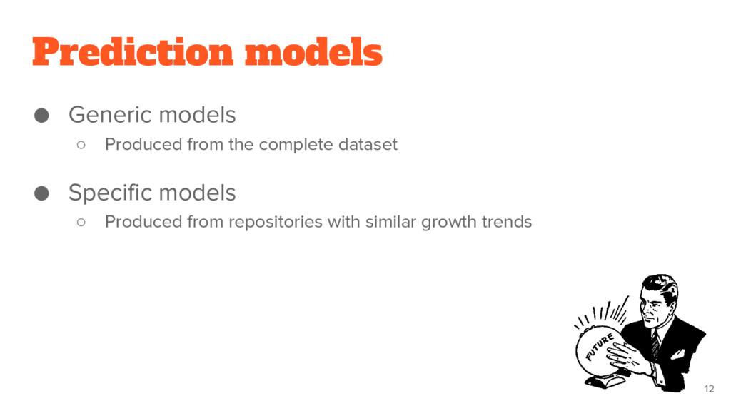 Prediction models ● Generic models ○ Produced f...
