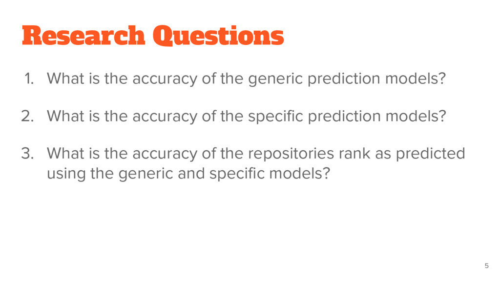 Research Questions 1. What is the accuracy of t...
