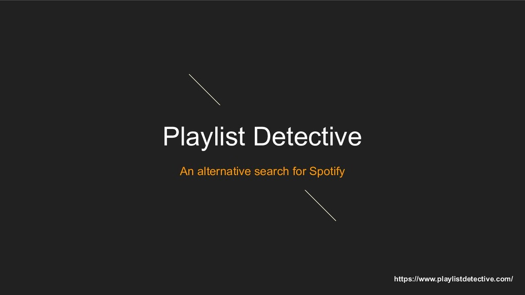 Playlist Detective An alternative search for Sp...