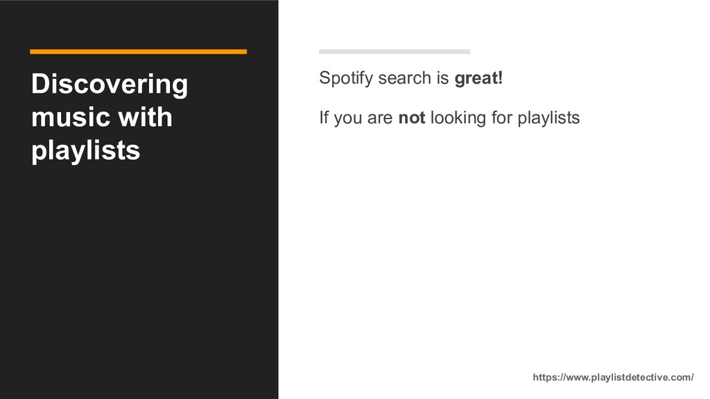 Discovering music with playlists Spotify search...