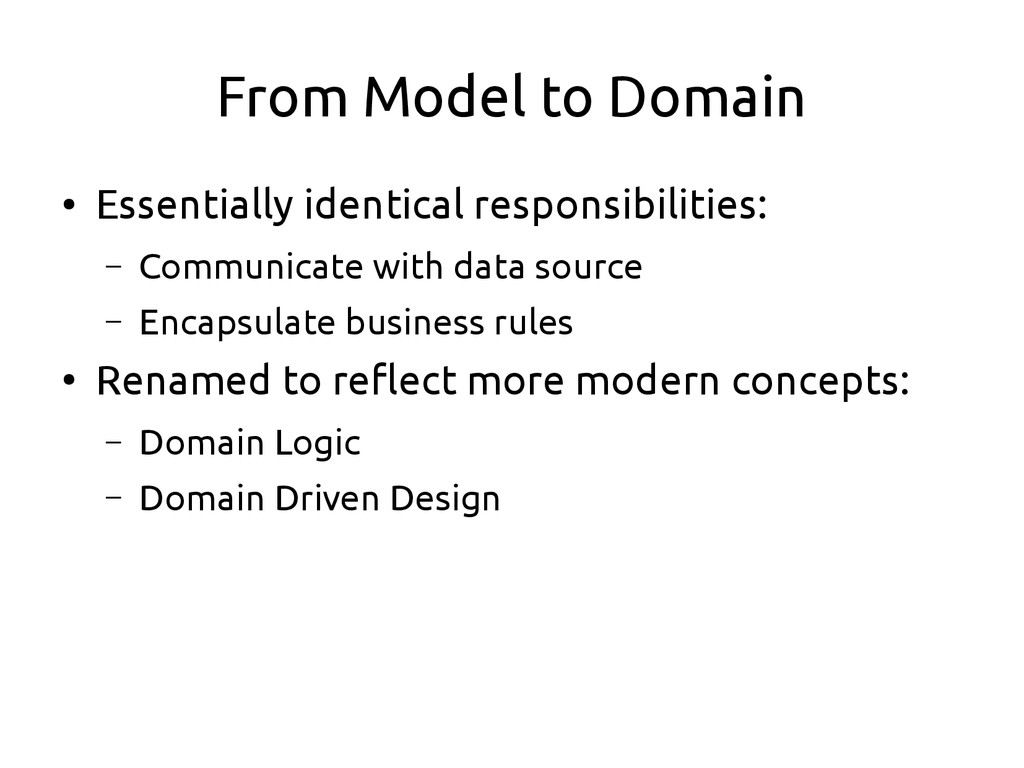 From Model to Domain ● Essentially identical re...