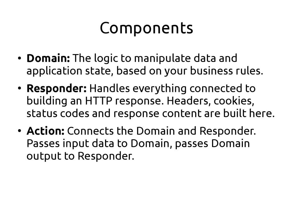 Components ● Domain: The logic to manipulate da...