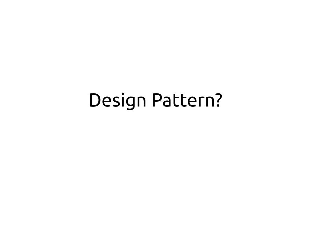 Design Pattern?