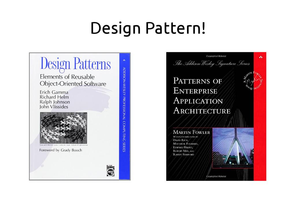 Design Pattern!