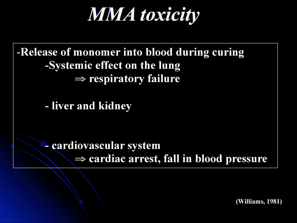 (Williams, 1981) MMA toxicity -Release of monom...