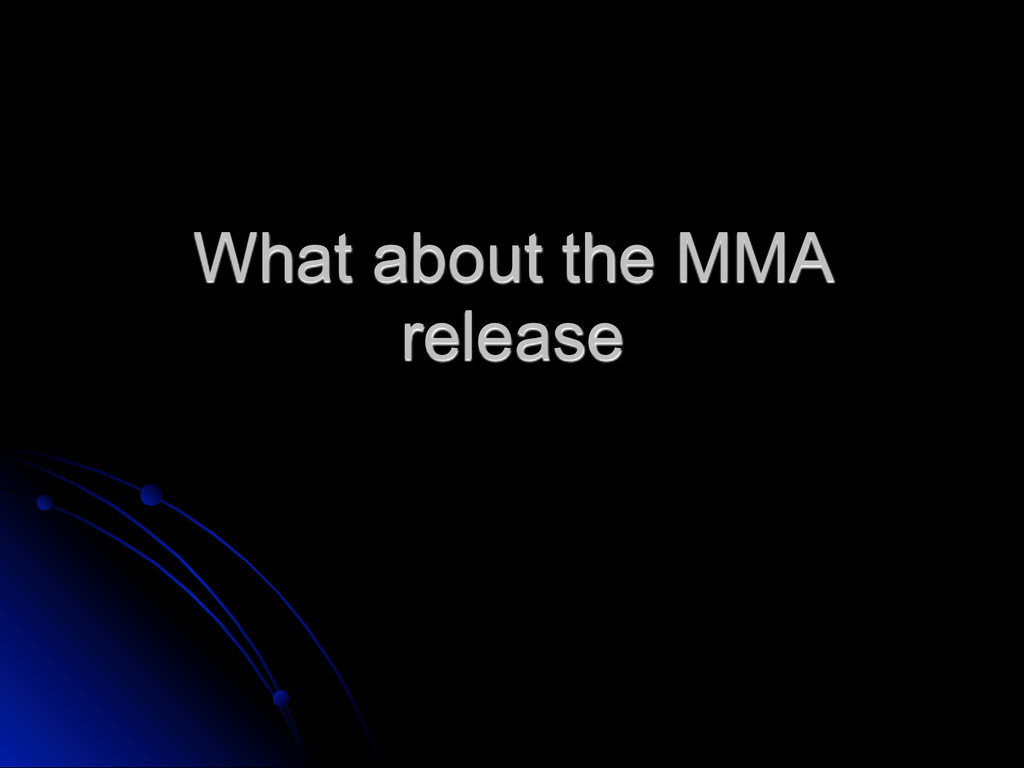 What about the MMA release