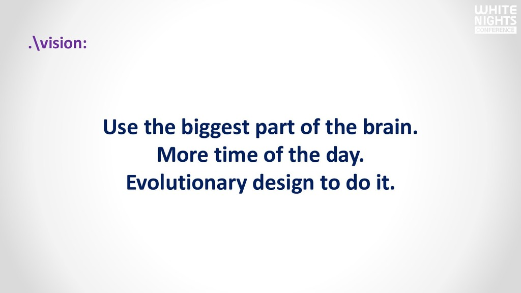 .\vision: Use the biggest part of the brain. Mo...