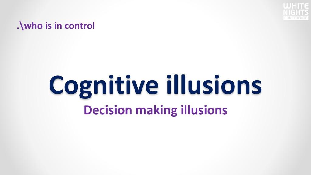 .\who is in control Cognitive illusions Decisio...