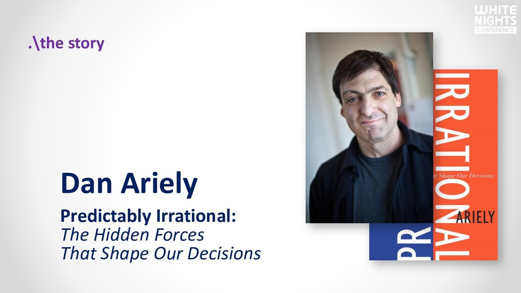 .\the story Dan Ariely Predictably Irrational: ...