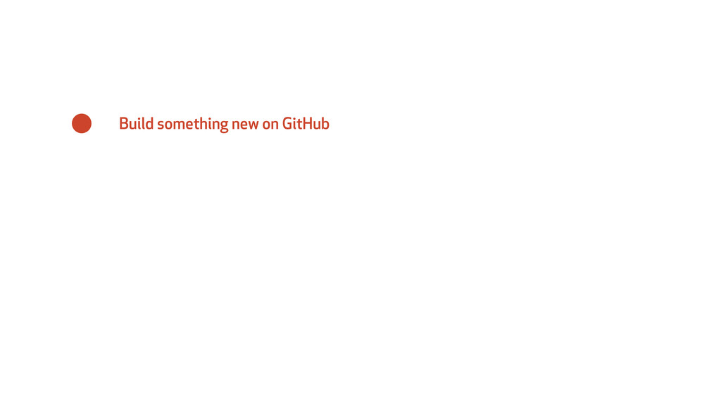 Build something new on GitHub