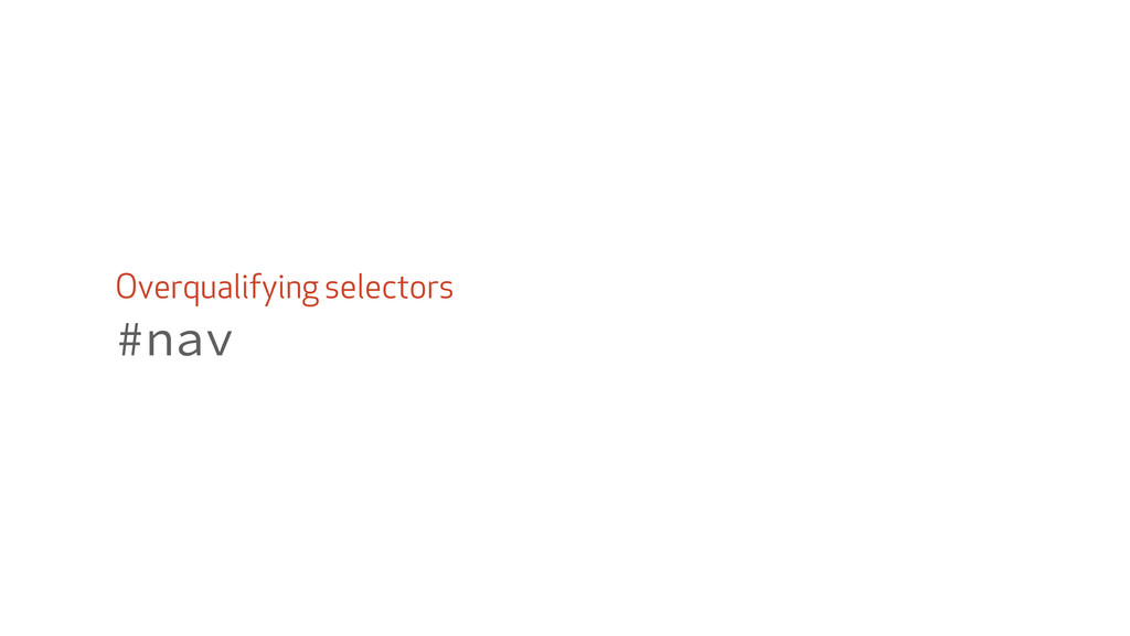 Overqualifying selectors #nav