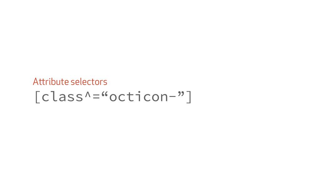 """Attribute selectors [class^=""""octicon-""""]"""
