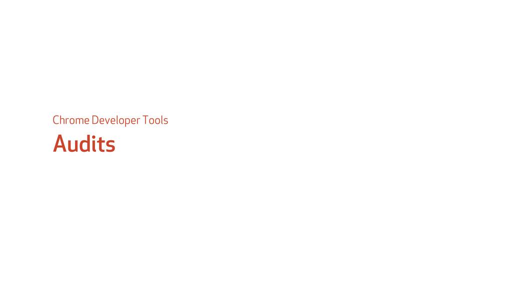 Audits Chrome Developer Tools