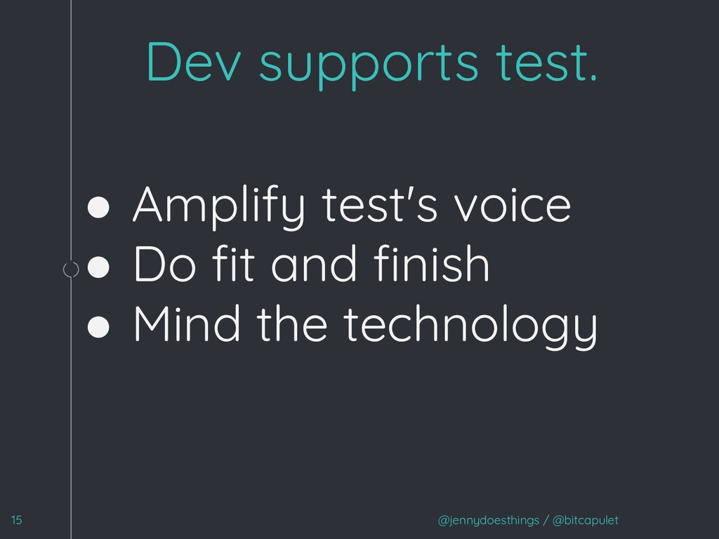 1 ● Amplify test's voice ● Do fit and finish ● Mi...