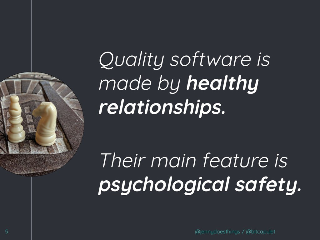 """ Quality software is made by healthy relations..."