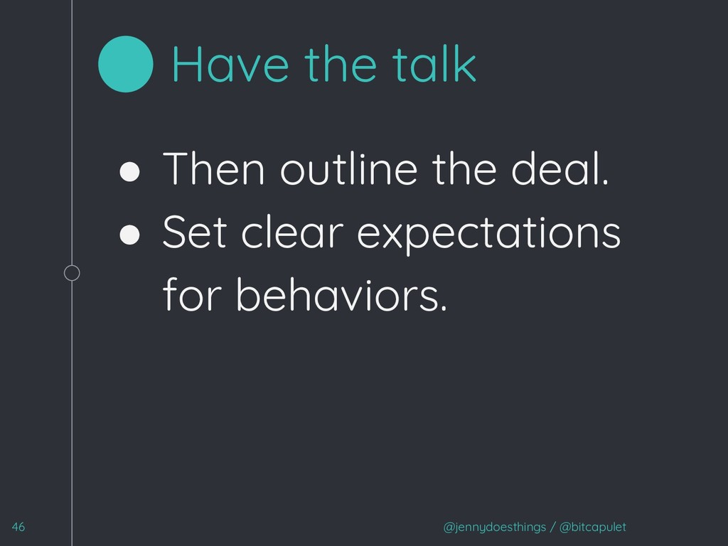 ● Then outline the deal. ● Set clear expectatio...