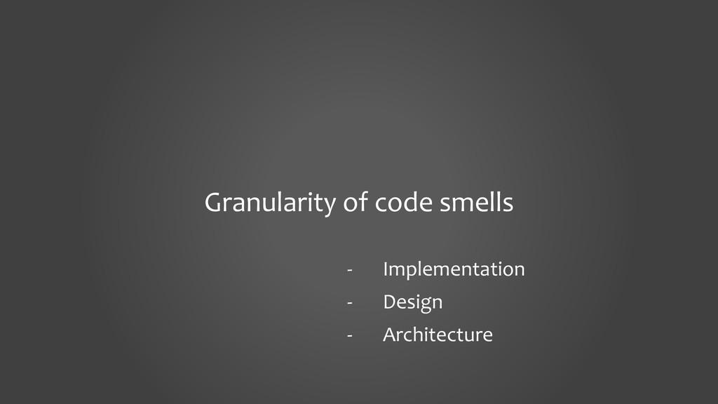 Granularity of code smells - Implementation - D...