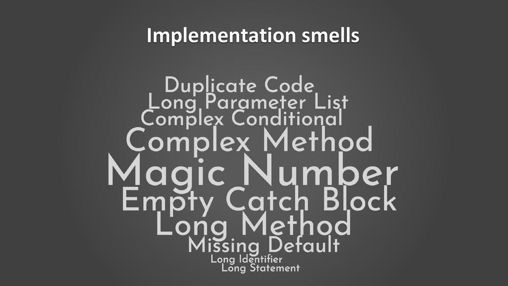Implementation smells