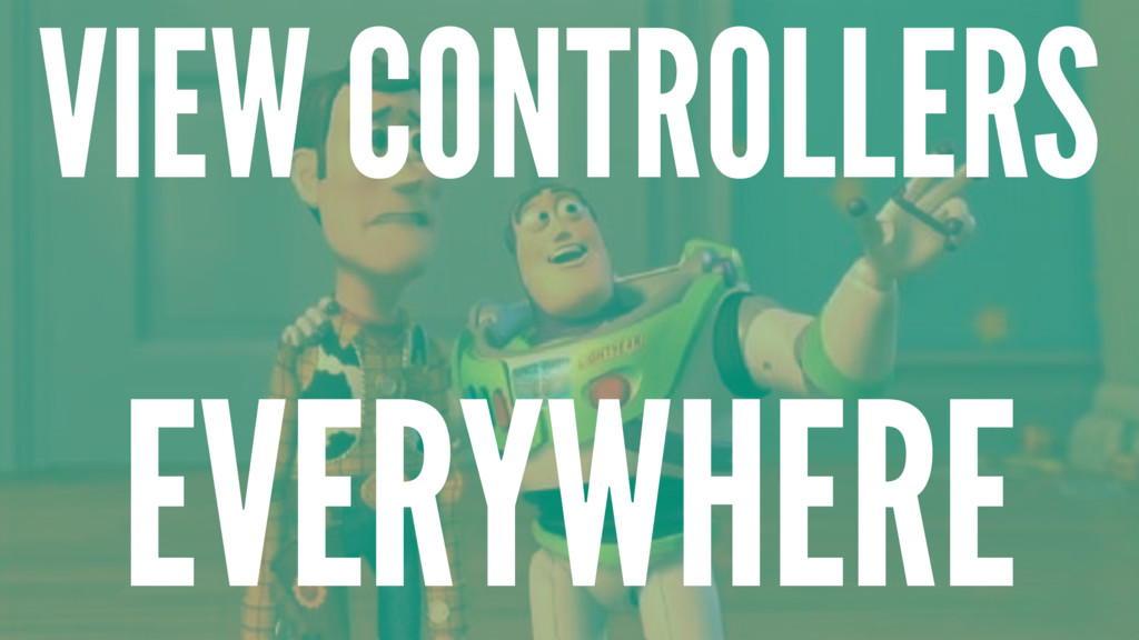 VIEW CONTROLLERS EVERYWHERE