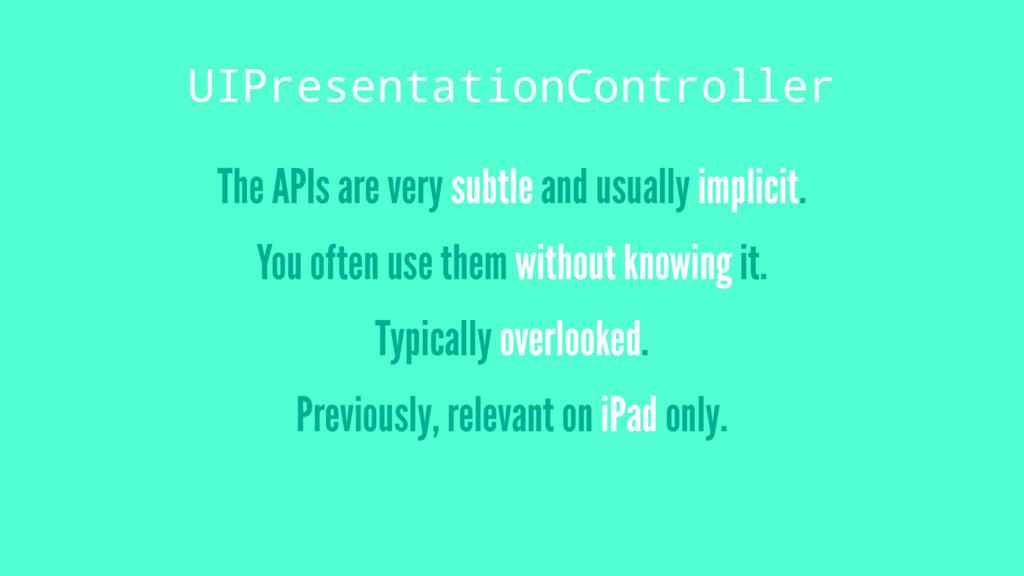 UIPresentationController The APIs are very subt...