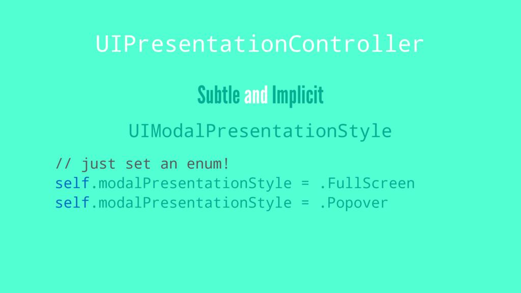 UIPresentationController Subtle and Implicit UI...