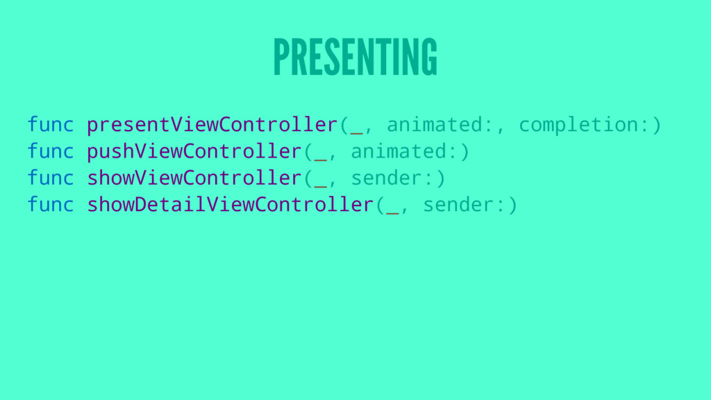 PRESENTING func presentViewController(_, animat...