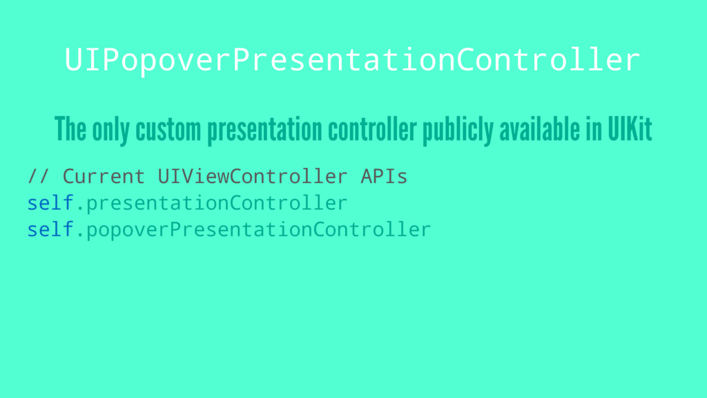 UIPopoverPresentationController The only custom...