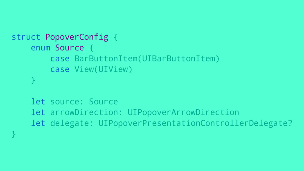 struct PopoverConfig { enum Source { case BarBu...