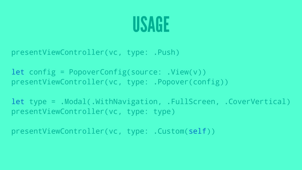 USAGE presentViewController(vc, type: .Push) le...