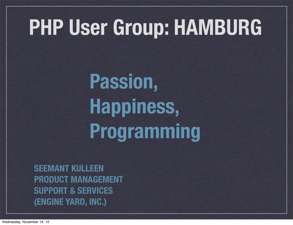 PHP User Group: HAMBURG Passion, Happiness, Pro...