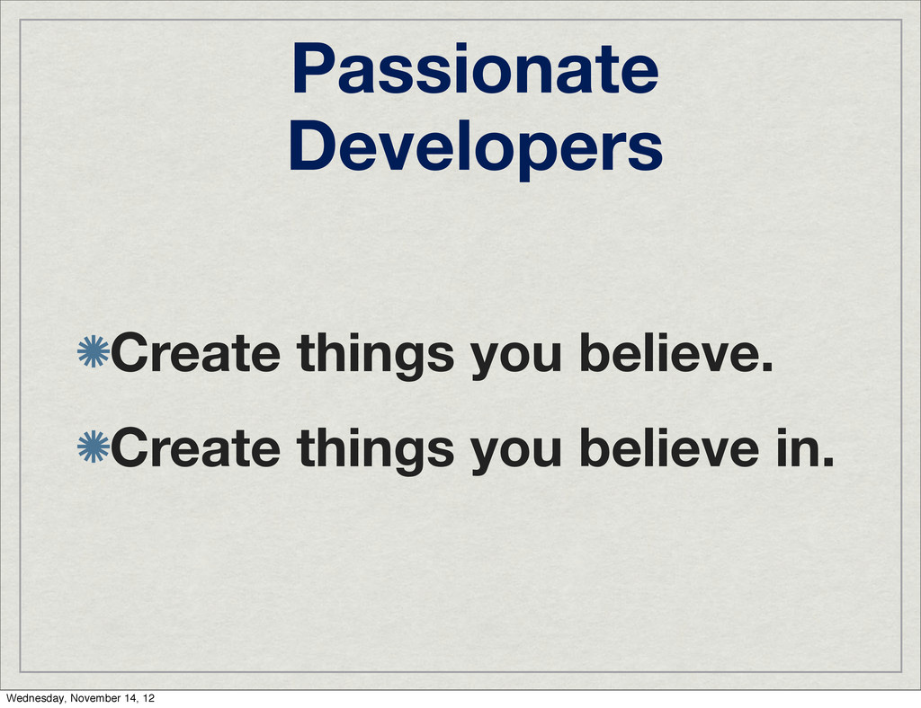 Passionate Developers Create things you believe...