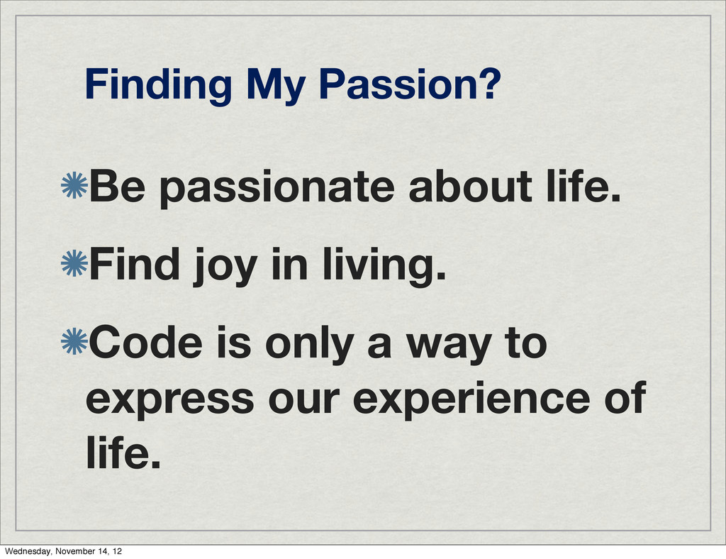 Finding My Passion? Be passionate about life. F...