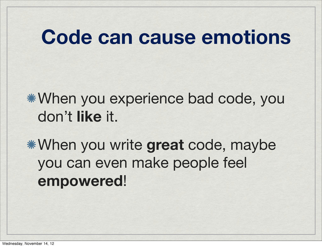 Code can cause emotions When you experience bad...