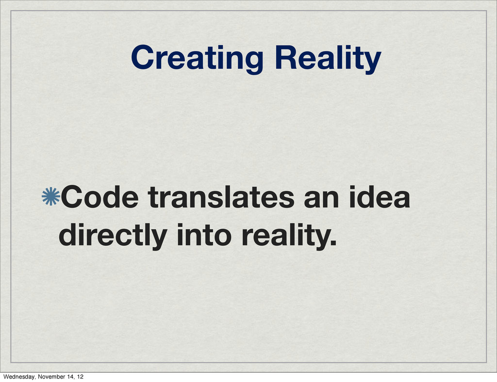 Creating Reality Code translates an idea direct...