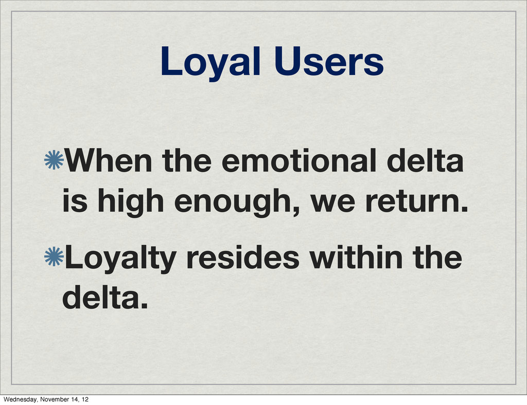 Loyal Users When the emotional delta is high en...