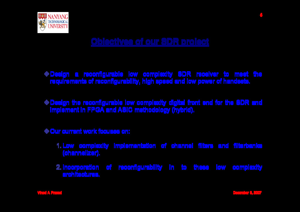 Vinod A Prasad December 6, 2007 6 Objectives of...