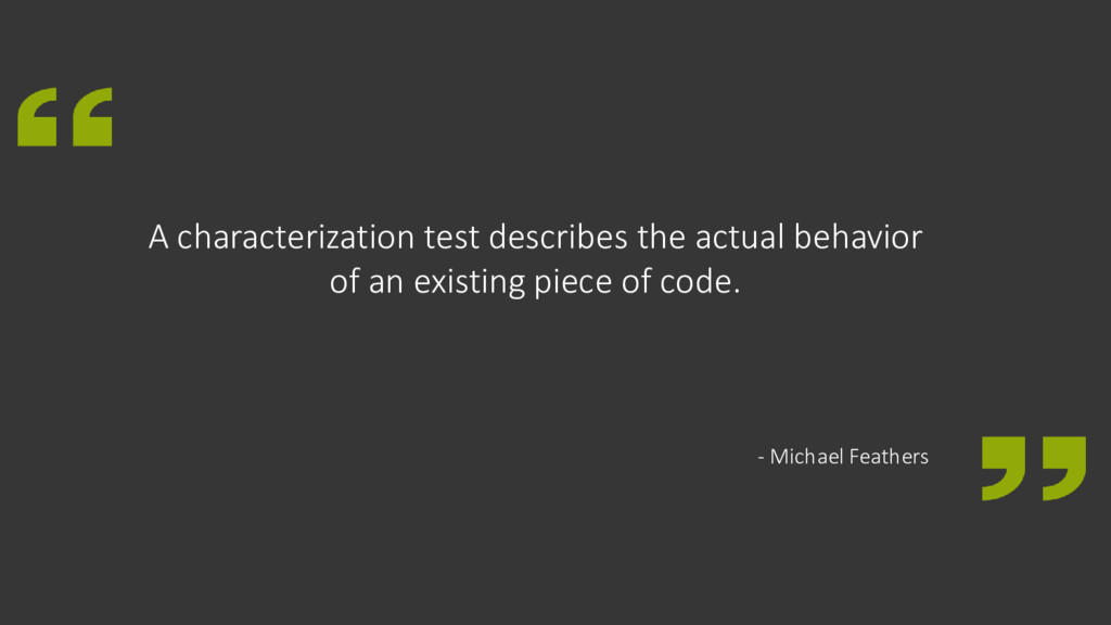 A characterization test describes the actual be...