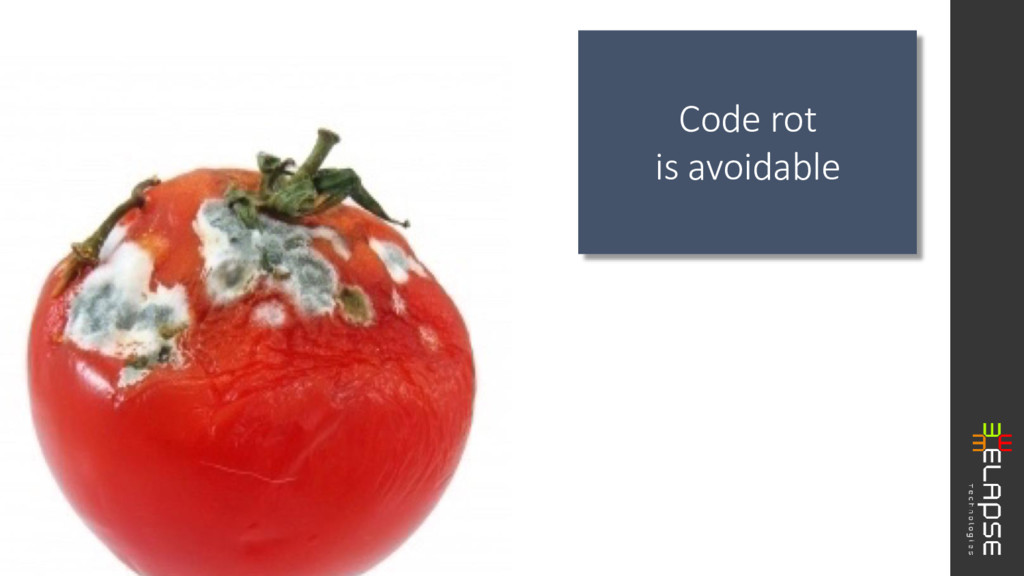 Code rot is avoidable