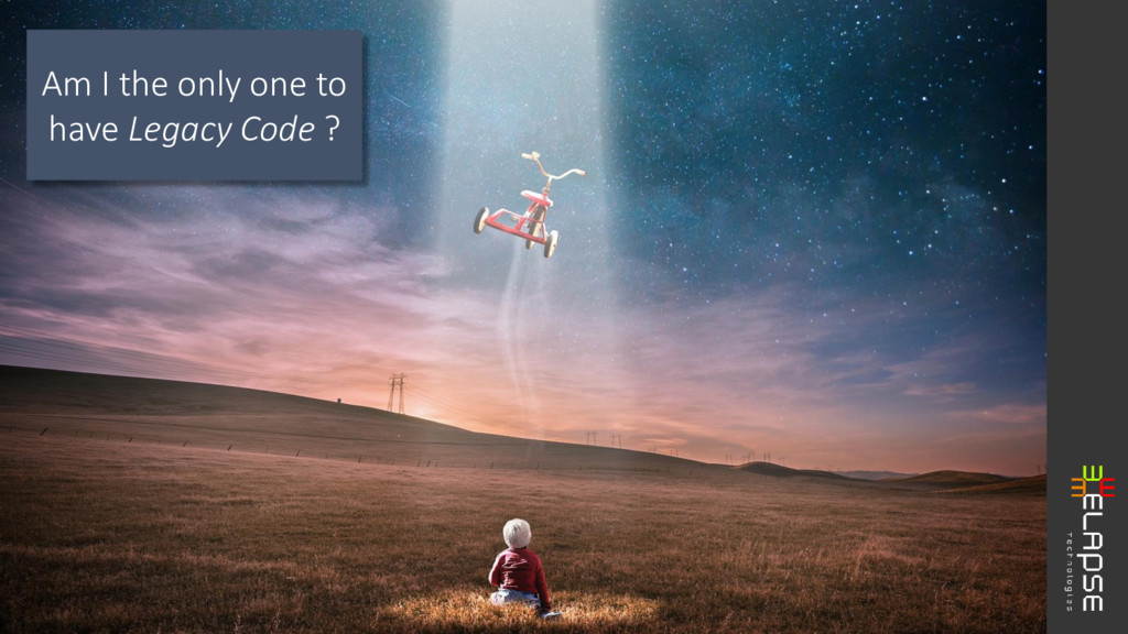 Am I the only one to have Legacy Code ?