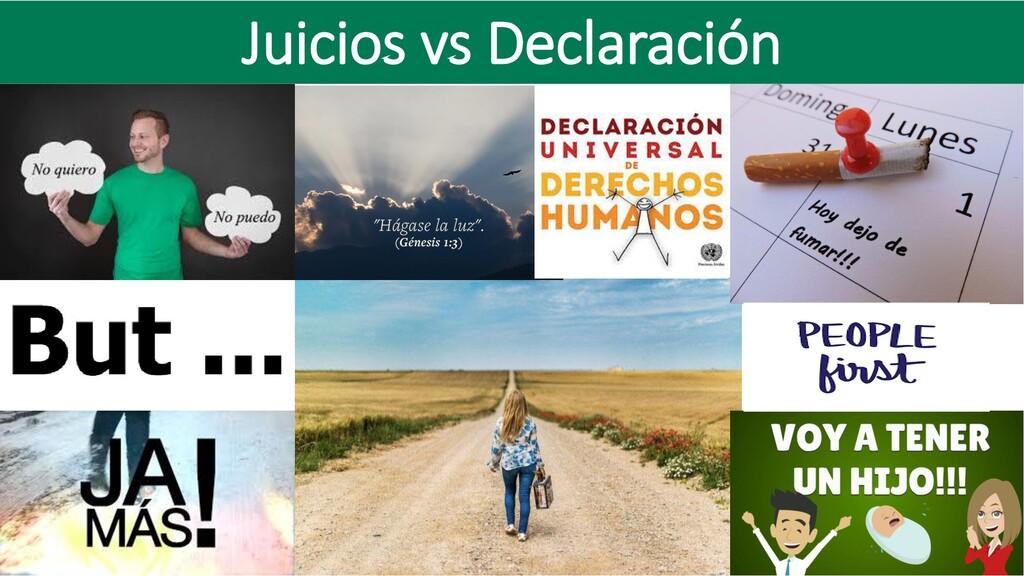 Juicios vs Declaración