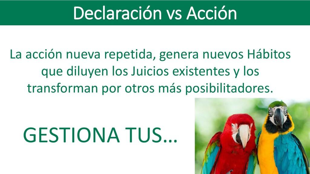 Declaración vs Acción La acción nueva repetida,...