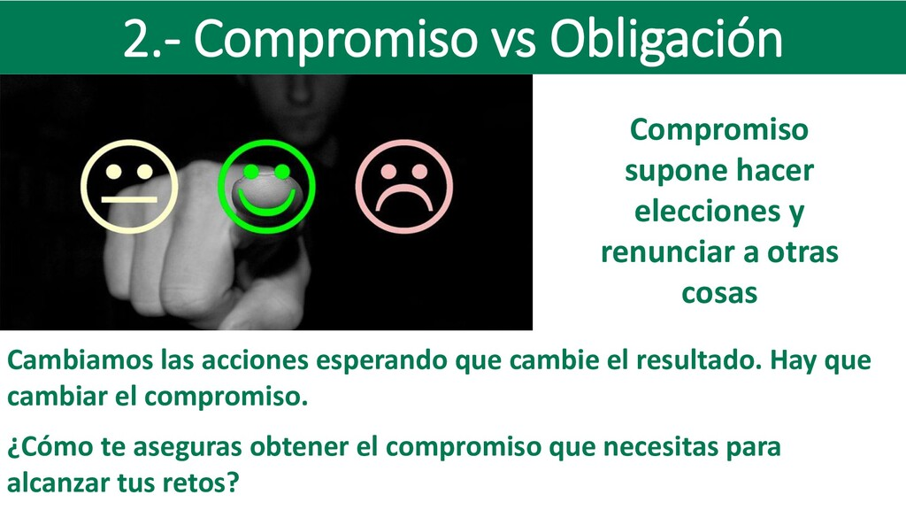2.- Compromiso vs Obligación Compromiso supone ...
