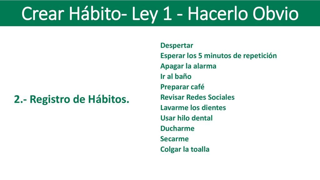 Crear Hábito- Ley 1 - Hacerlo Obvio 2.- Registr...