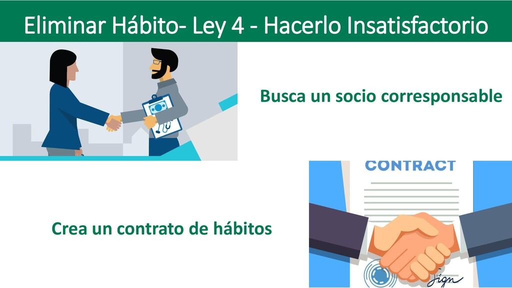 Eliminar Hábito- Ley 4 - Hacerlo Insatisfactori...