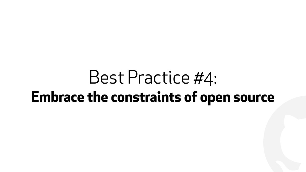 ! Best Practice #4: Embrace the constraints of ...